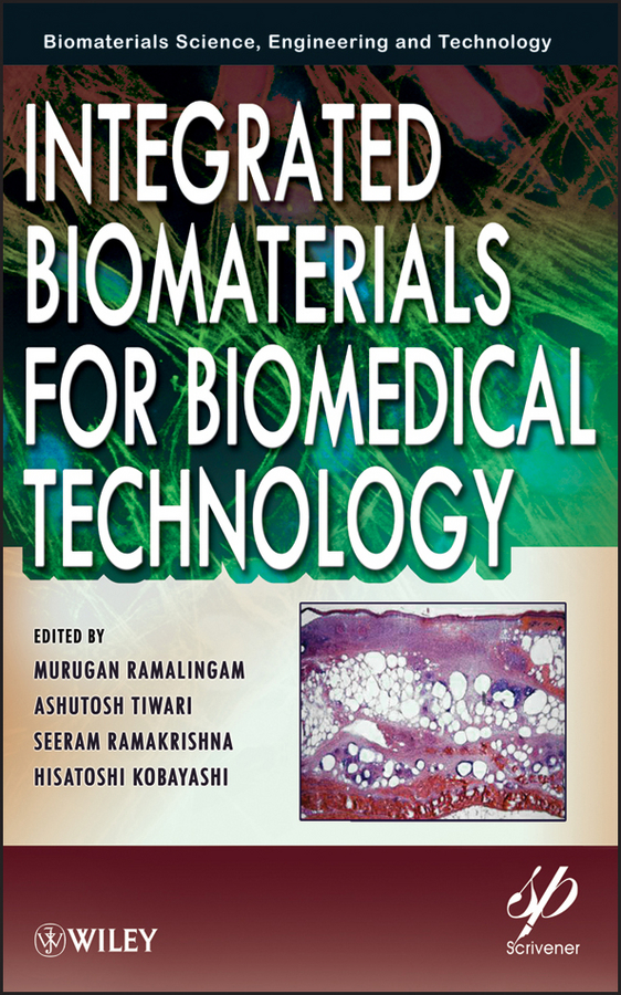 Murugan Ramalingam Integrated Biomaterials for Biomedical Technology amit bandyopadhyay biomaterials science processing properties and applications ii