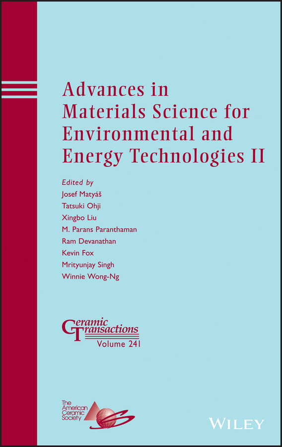 Mrityunjay Singh Advances in Materials Science for Environmental and Energy Technologies II amit bandyopadhyay biomaterials science processing properties and applications ii