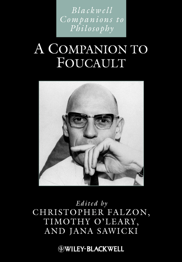 Christopher Falzon A Companion to Foucault michel foucault the politics of truth