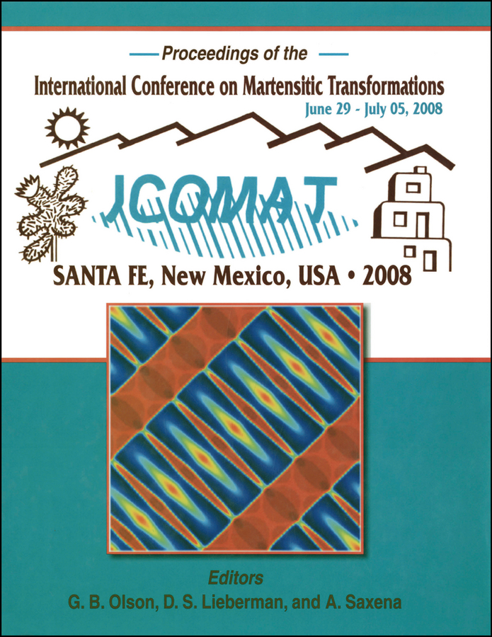 Gregory Olson International Conference on Martensitic Transformations (ICOMAT) 2008