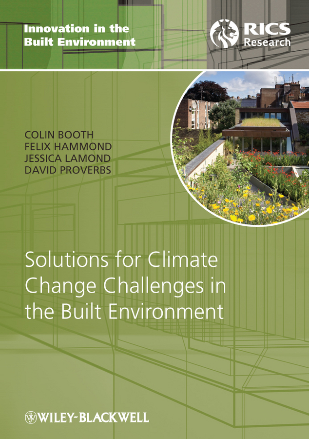 Jessica Lamond Solutions for Climate Change Challenges in the Built Environment susanne charlesworth m water resources in the built environment management issues and solutions
