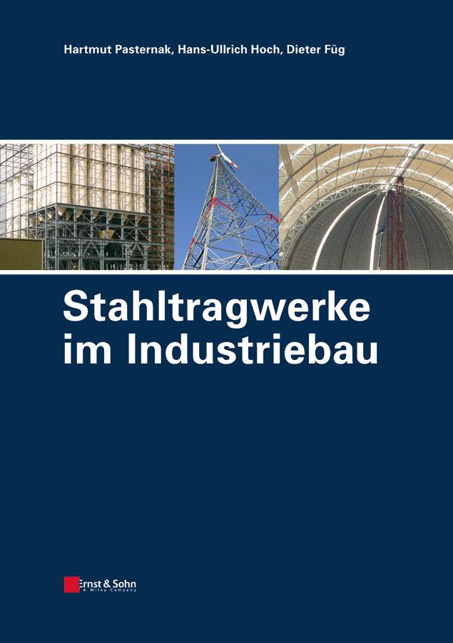 Hartmut Pasternak Stahltragwerke im Industriebau