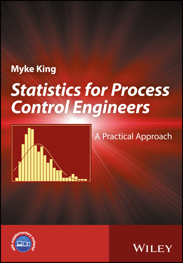 Myke King Statistics. A Practical Approach for Process Control Engineers tex crampin human factors in control room design a practical guide for project managers and senior engineers isbn 9781118535677