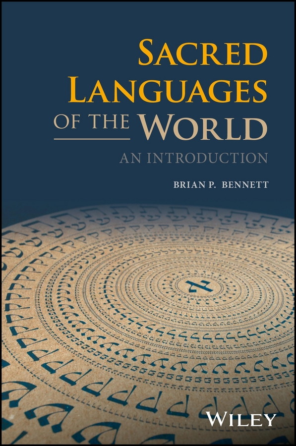 Brian Bennett P. Sacred Languages of the World. An Introduction