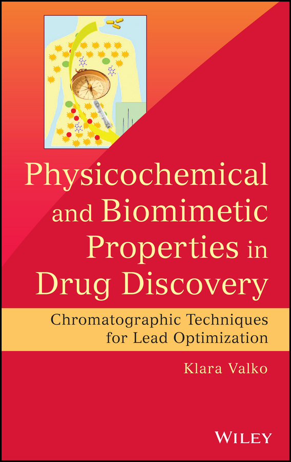 Klara Valko Physicochemical and Biomimetic Properties in Drug Discovery, Enhanced Edition. Chromatographic Techniques for Lead Optimization richard kay statistical thinking for non statisticians in drug regulation
