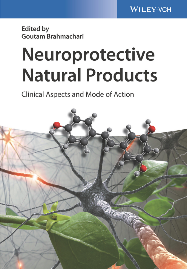 Goutam Brahmachari Neuroprotective Natural Products. Clinical Aspects and Mode of Action