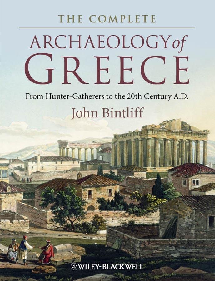 John Bintliff The Complete Archaeology of Greece. From Hunter-Gatherers to the 20th Century A.D. a lyric architecture selected works of john malick and associates