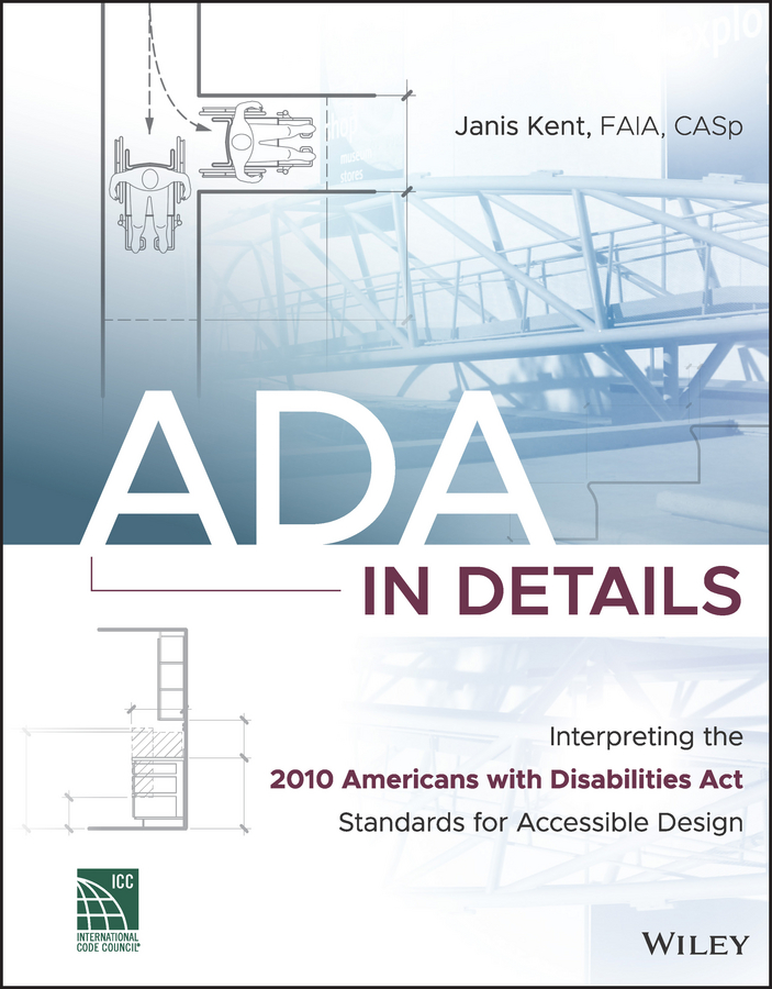 Фото - Janis Kent ADA in Details. Interpreting the 2010 Americans with Disabilities Act Standards for Accessible Design hae soo kwak nano and microencapsulation for foods
