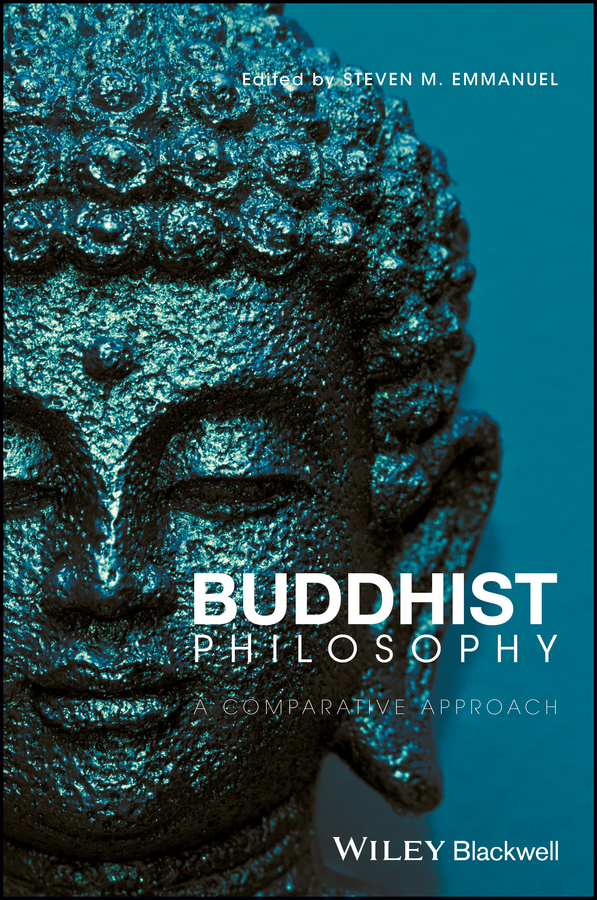 Steven M. Emmanuel Buddhist Philosophy. A Comparative Approach a comparative analysis between conventional