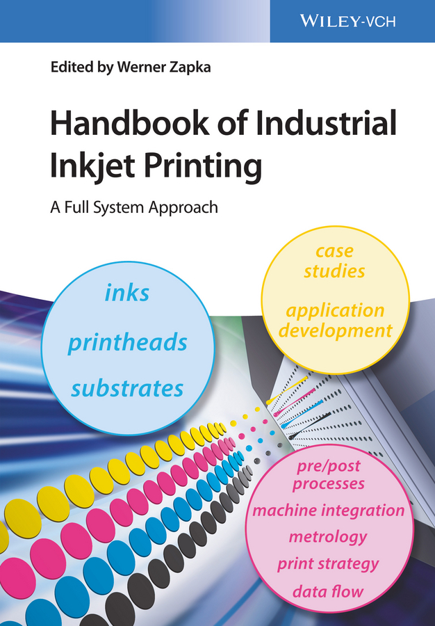 Werner Zapka Handbook of Industrial Inkjet Printing. A Full System Approach direct to garment digital printer machine full automatic t shirt printing machine