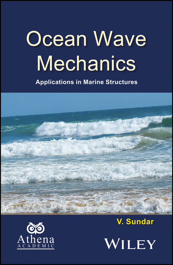 V. Sundar Ocean Wave Mechanics. Applications in Marine Structures hagihara celestial mechanics