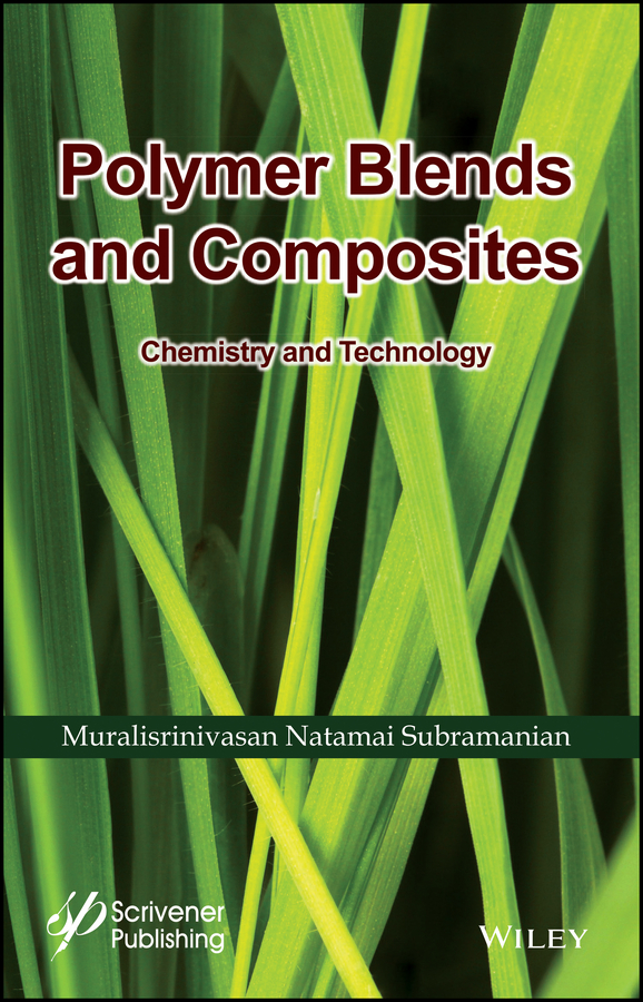 Muralisrinivasan Subramanian Natamai Polymer Blends and Composites. Chemistry and Technology brian grady p carbon nanotube polymer composites manufacture properties and applications