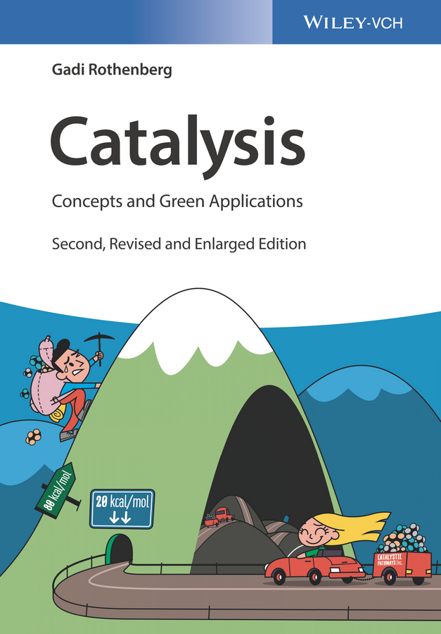 Gadi Rothenberg Catalysis. Concepts and Green Applications