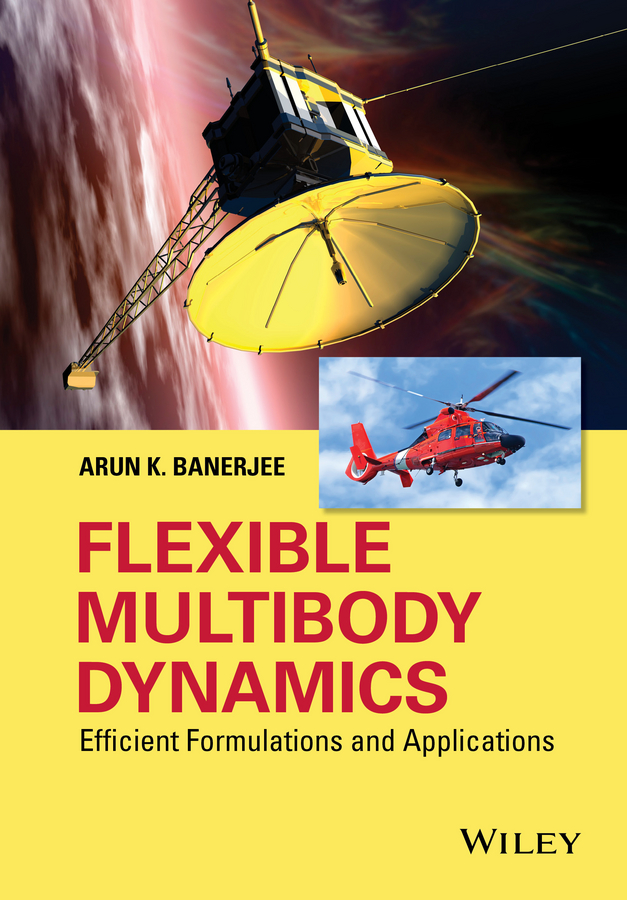 Arun Banerjee K. Flexible Multibody Dynamics. Efficient Formulations and Applications