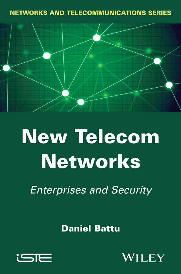 Daniel Battu New Telecom Networks. Enterprises and Security