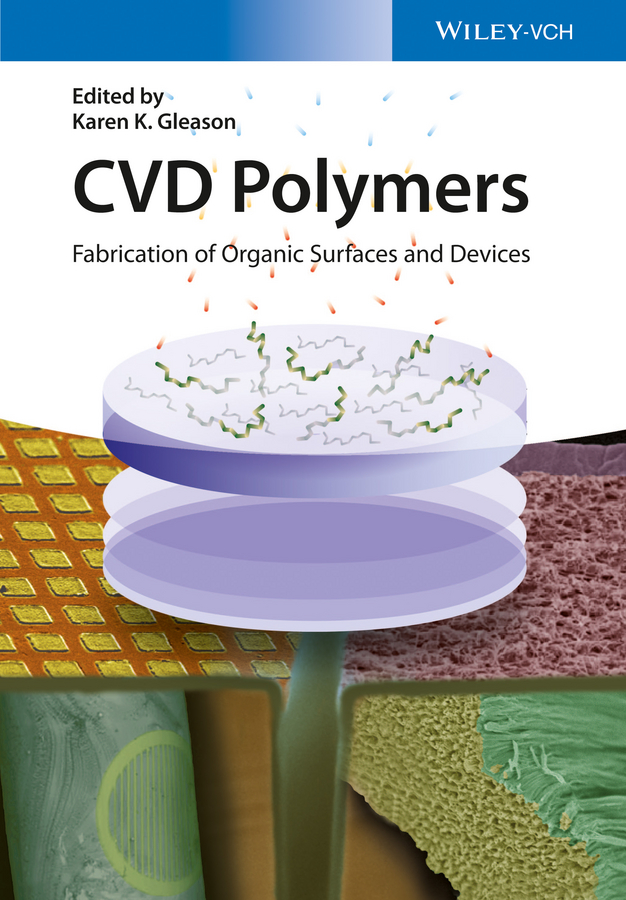 Karen Gleason K. CVD Polymers. Fabrication of Organic Surfaces and Devices