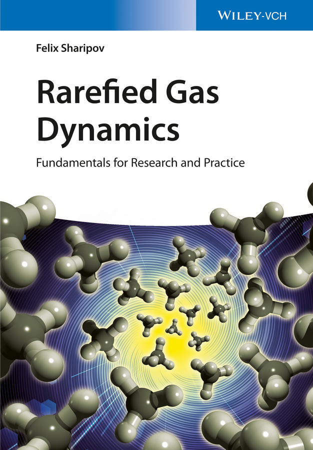 Felix Sharipov Rarefied Gas Dynamics. Fundamentals for Research and Practice недорго, оригинальная цена