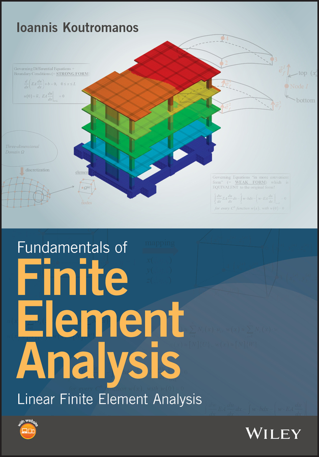 Ioannis Koutromanos Fundamentals of Finite Element Analysis. Linear Finite Element Analysis stefan keil technology and practical use of strain gages with particular consideration of stress analysis using strain gages