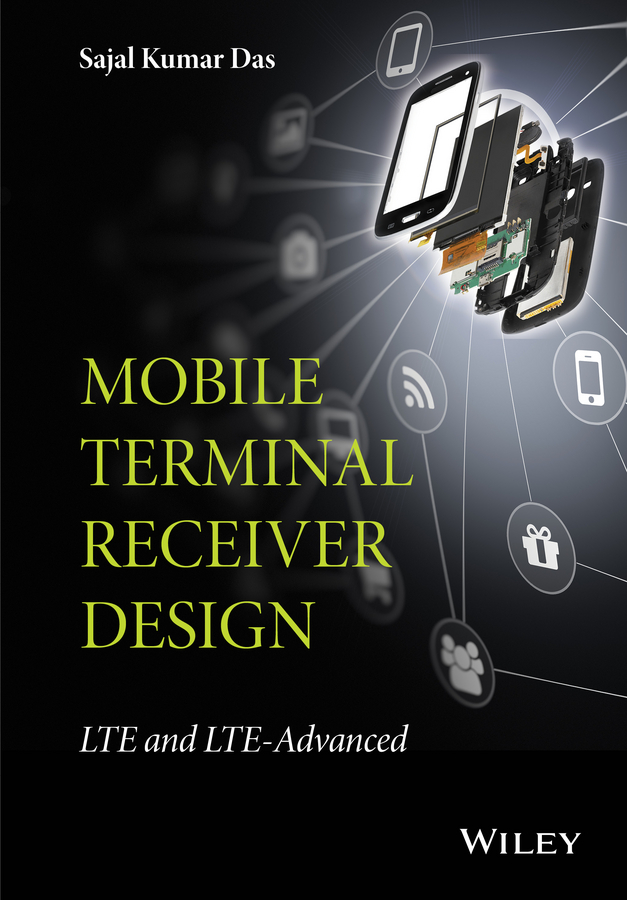 Sajal Das Kumar Mobile Terminal Receiver Design. LTE and LTE-Advanced design and implementation