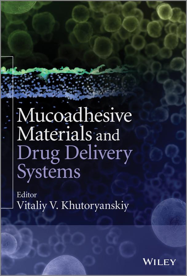 Vitaliy Khutoryanskiy V. Mucoadhesive Materials and Drug Delivery Systems все цены