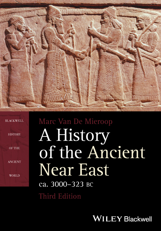 Marc Van De Mieroop A History of the Ancient Near East, ca. 3000-323 BC цена в Москве и Питере