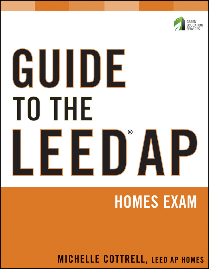 Michelle Cottrell Guide to the LEED AP Homes Exam