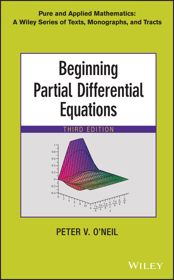Peter O'Neil V. Beginning Partial Differential Equations a modern introduction to differential equations