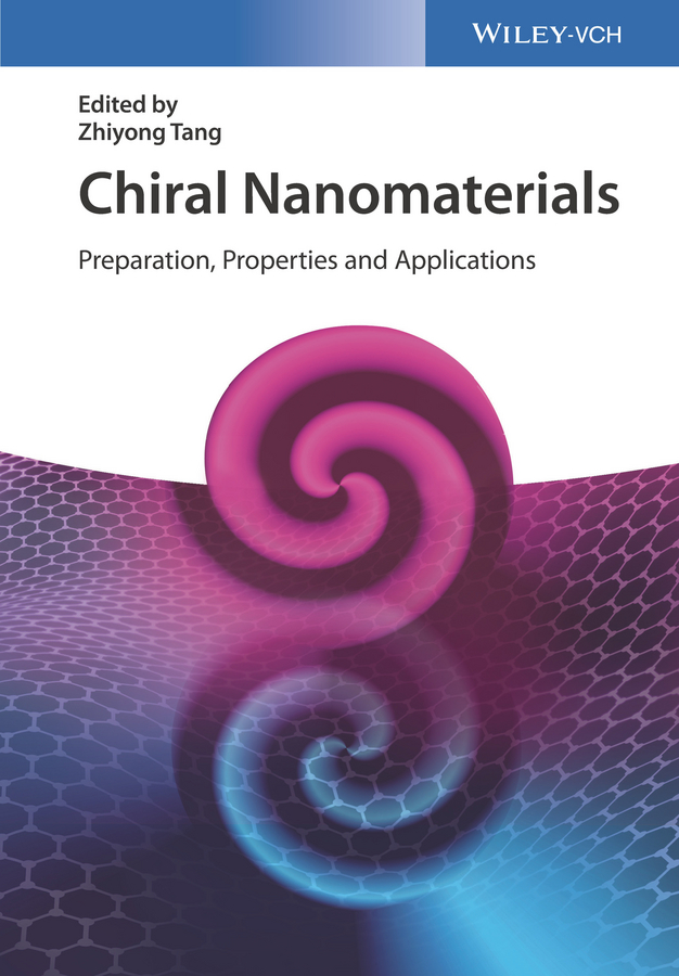Zhiyong Tang Chiral Nanomaterials. Preparation, Properties and Applications kurt kolasinski w surface science foundations of catalysis and nanoscience