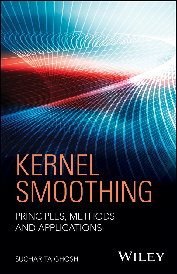 Sucharita Ghosh Kernel Smoothing. Principles, Methods and Applications профессиональная панель 42 5 philips bdl4330ql 00 black led 1920x1080 6 5 mc 178° 178° 350 cd m 3000 1 dvi hdmi