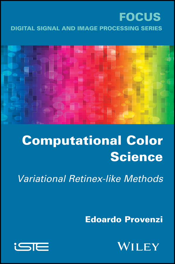 Edoardo Provenzi Computational Color Science. Variational Retinex-like Methods цена