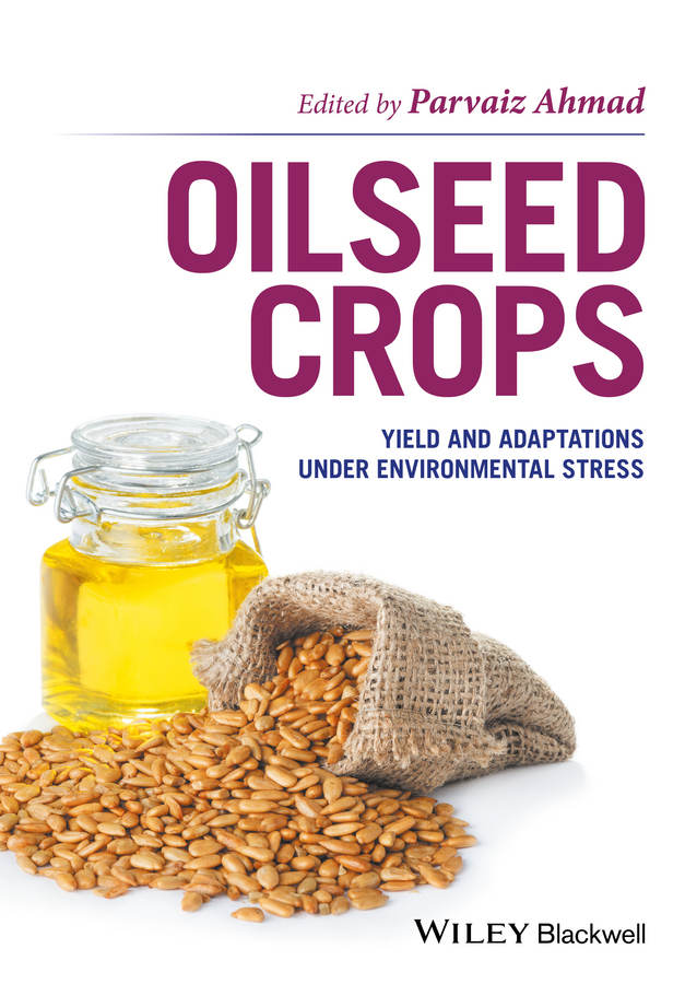 Parvaiz Ahmad Oilseed Crops. Yield and Adaptations under Environmental Stress цена
