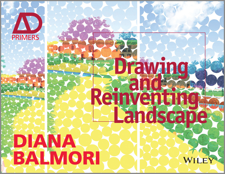 Diana Balmori Drawing and Reinventing Landscape diana balmori drawing and reinventing landscape