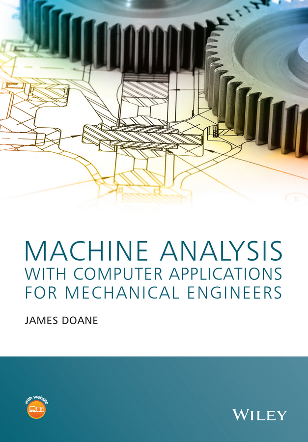 James Doane Machine Analysis with Computer Applications for Mechanical Engineers
