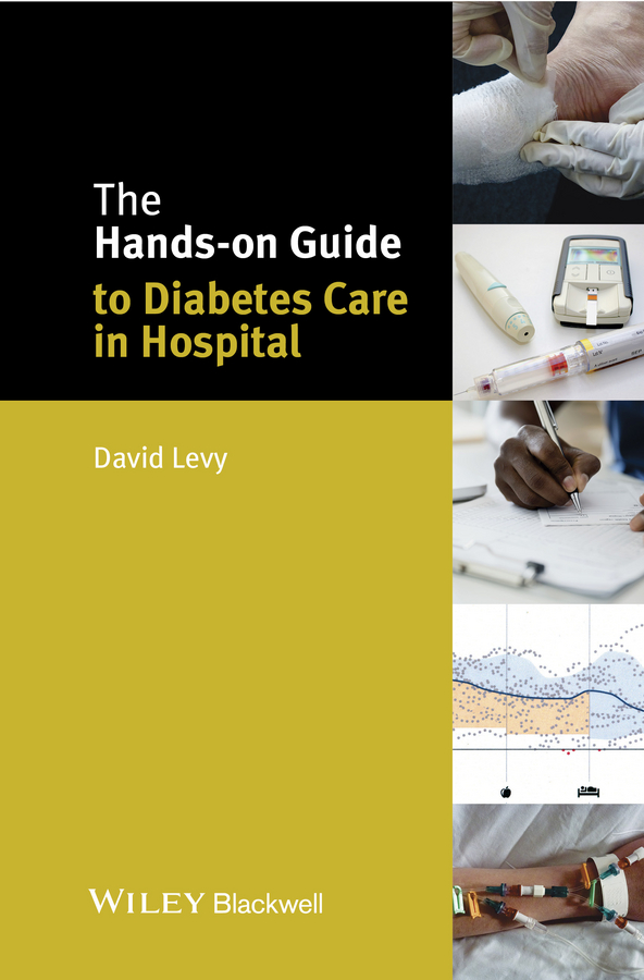 David Levy The Hands-on Guide to Diabetes Care in Hospital the johns hopkins hospital 1998 1999 guide to medical care of patients with hiv infection