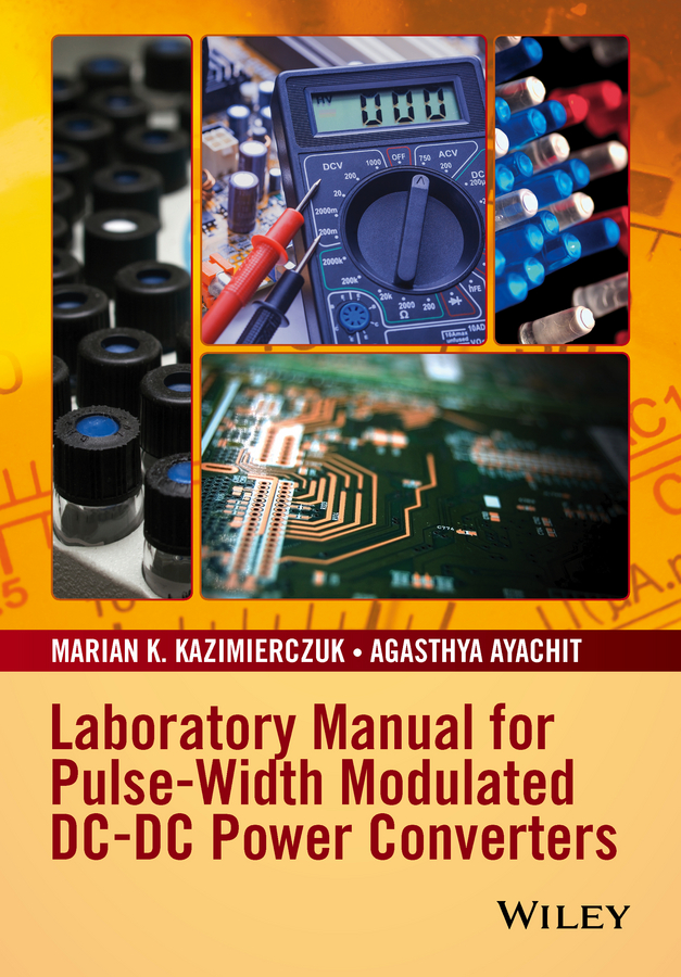Agasthya Ayachit Laboratory Manual for Pulse-Width Modulated DC-DC Power Converters