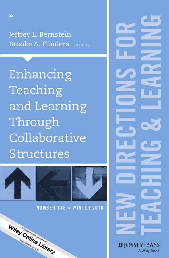 Brooke Flinders A. Enhancing Teaching and Learning Through Collaborative Structures. New Directions for Teaching and Learning, Number 148