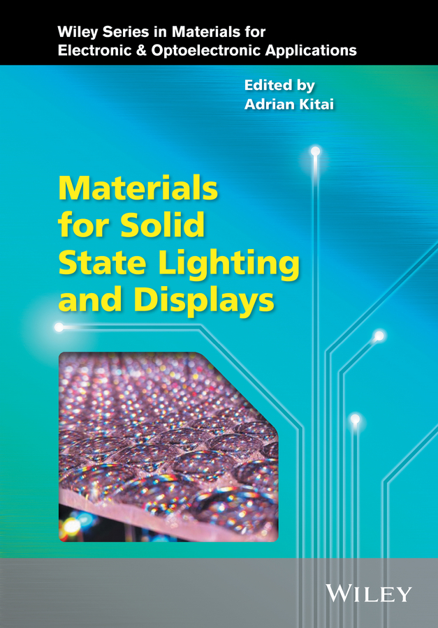 Adrian Kitai Materials for Solid State Lighting and Displays