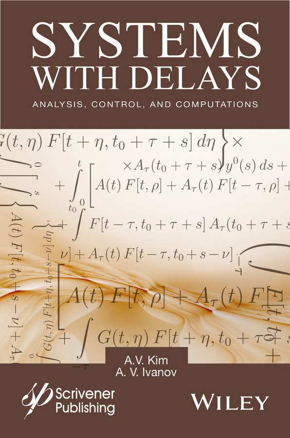 A. Kim V. Systems with Delays. Analysis, Control, and Computations a modern introduction to differential equations