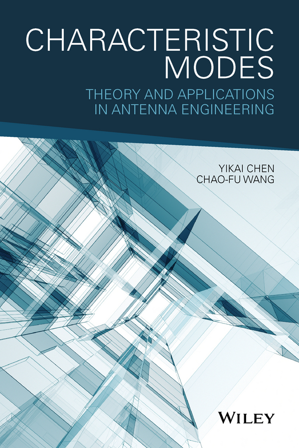 Фото - Yikai Chen Characteristic Modes. Theory and Applications in Antenna Engineering spectral and fixed point theories and applications