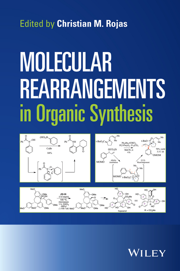 Christian Rojas M. Molecular Rearrangements in Organic Synthesis