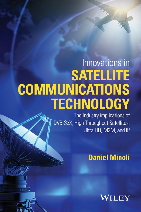 Daniel Minoli Innovations in Satellite Communication and Satellite Technology krouk evgenii modulation and coding techniques in wireless communications