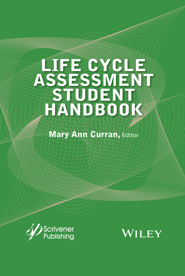 Mary Curran Ann Life Cycle Assessment Student Handbook rubén morawicki o handbook of sustainability for the food sciences