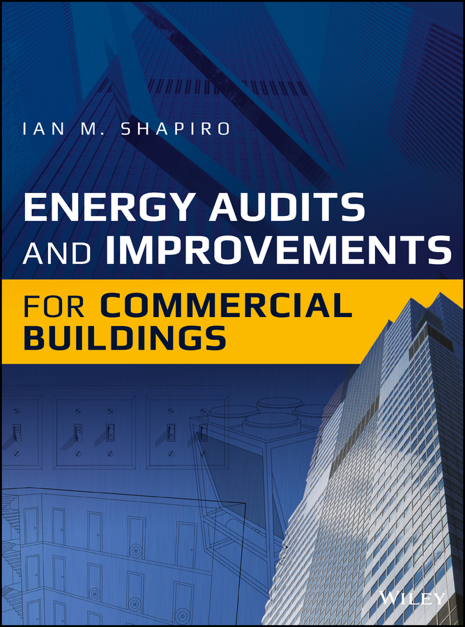 купить Ian Shapiro M. Energy Audits and Improvements for Commercial Buildings