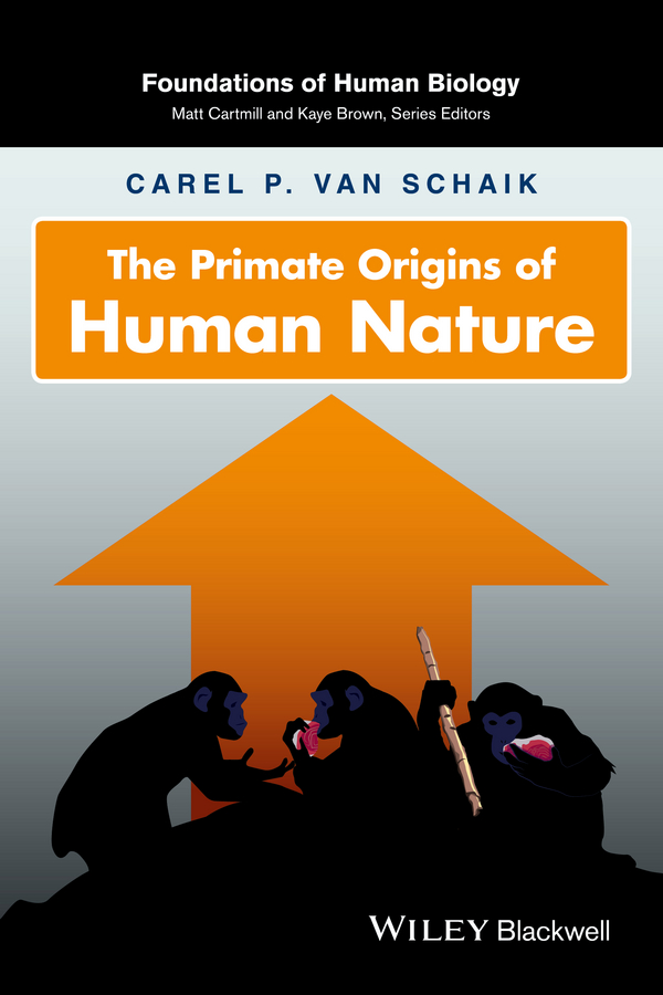 Фото - Carel P. Van Schaik The Primate Origins of Human Nature thomas dykes the christian church in relation to human experience a treatise on some ecclesiastical subjects viewed chiefly with reference to the facts of human nature and history