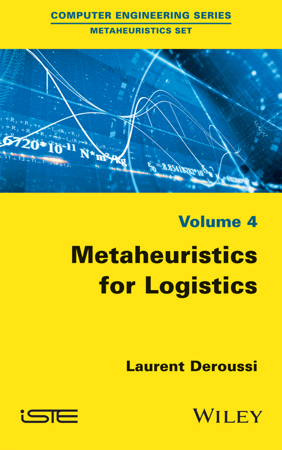 Laurent Deroussi Metaheuristics for Logistics vangelis paschos th paradigms of combinatorial optimization problems and new approaches