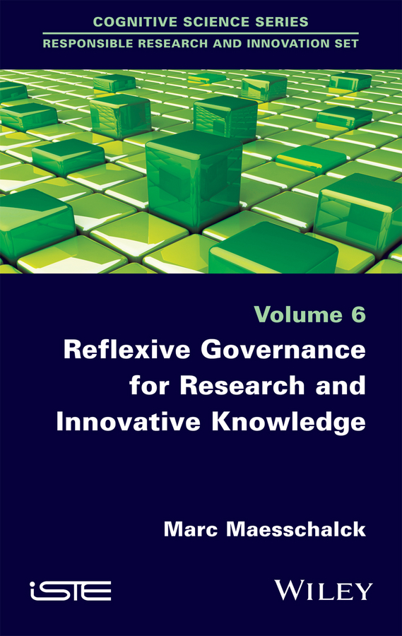 Marc Maesschalck Reflexive Governance for Research and Innovative Knowledge