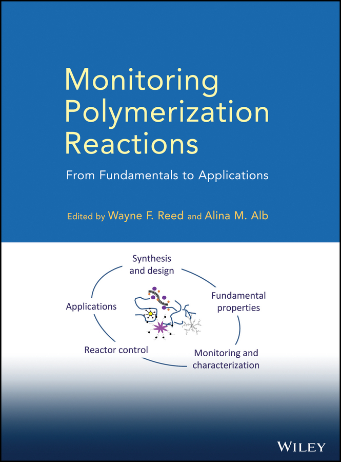 Alina Alb M. Monitoring Polymerization Reactions. From Fundamentals to Applications theato patrick functional polymers by post polymerization modification concepts guidelines and applications