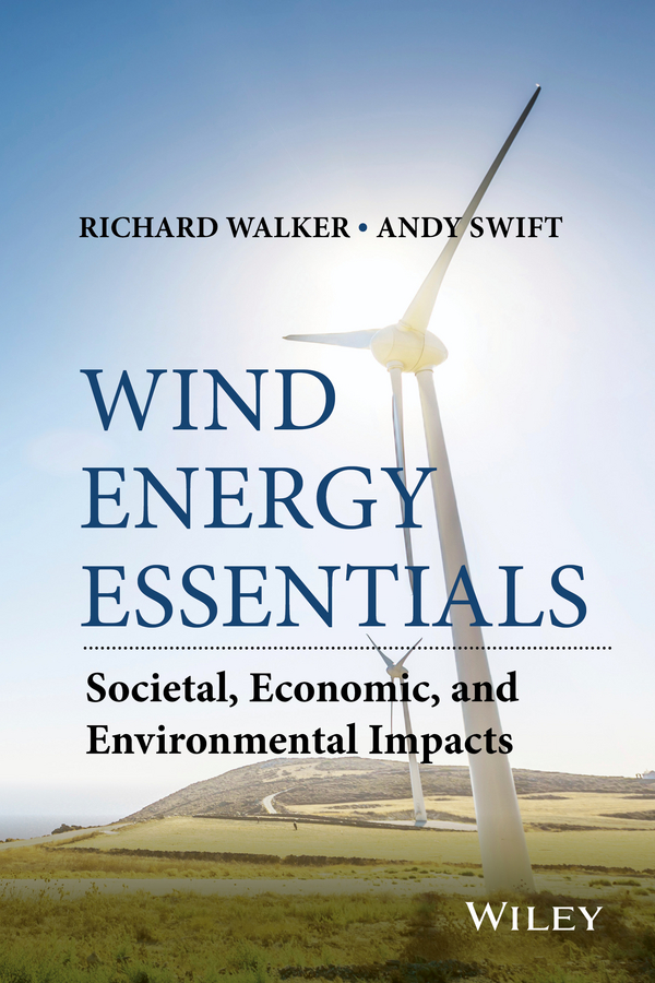 Andrew Swift Wind Energy Essentials. Societal, Economic, and Environmental Impacts the shadow of the wind
