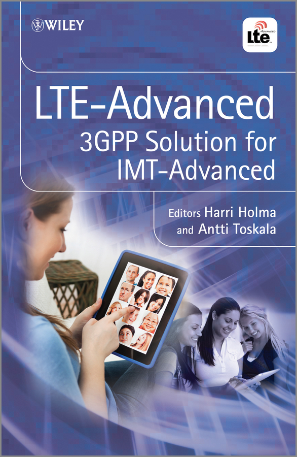 Harri Holma LTE Advanced. 3GPP Solution for IMT-Advanced transmission control protocol over 4g lte advanced networks