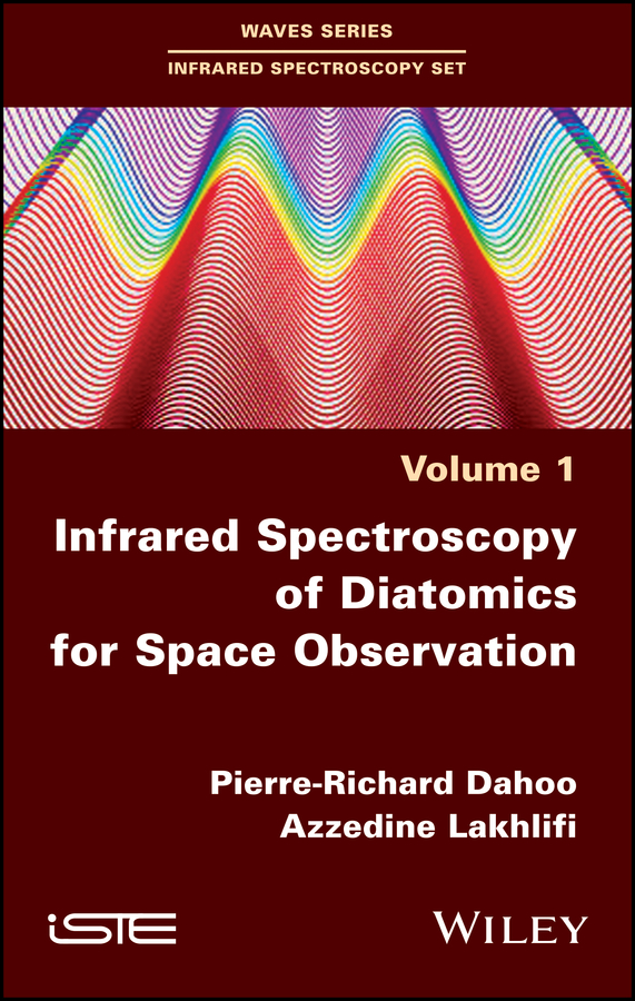 Pierre-Richard Dahoo Infrared Spectroscopy of Diatomics for Space Observation pierre richard dahoo infrared spectroscopy of diatomics for space observation